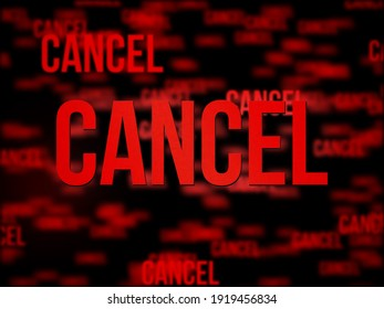 Multiple Cancel words with bokeh effect. Cancel culture concept.