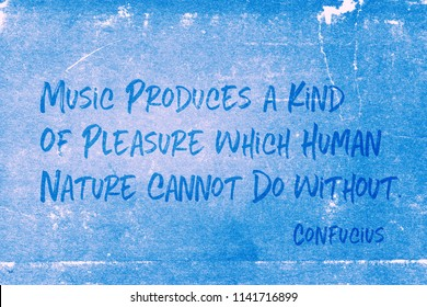 Music produces a kind of pleasure which human nature cannot do without - ancient Chinese philosopher Confucius quote printed on grunge blue paper