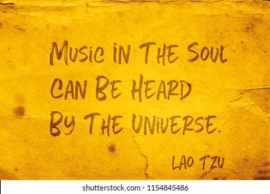 Music in the soul can be heard by the universe - ancient Chinese philosopher Lao Tzu quote printed on grunge yellow paper