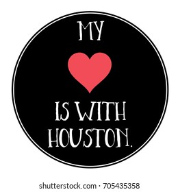 My Heart Is With Houston Typography Design