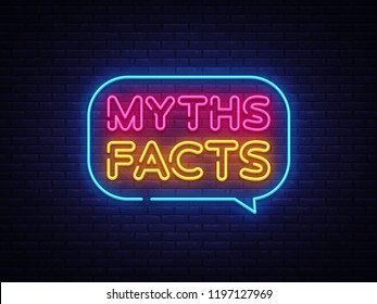 Myths Facts Neon Text . Myths Facts neon sign, design template, modern trend design, night neon signboard, night bright advertising, light banner, light art. illustration.