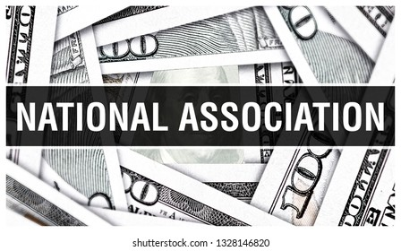National Association Closeup Concept. American Dollars Cash Money,3D rendering. National Association at Dollar Banknote. Financial USA money banknote and commercial money investment profit concept