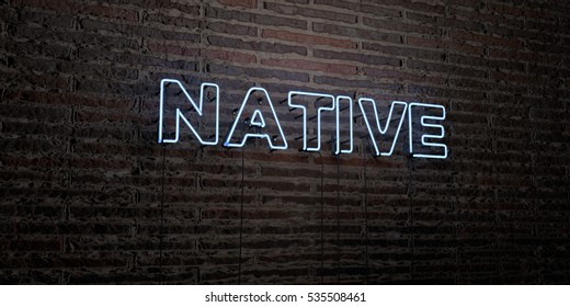 NATIVE -Realistic Neon Sign on Brick Wall background - 3D rendered royalty free stock image. Can be used for online banner ads and direct mailers.