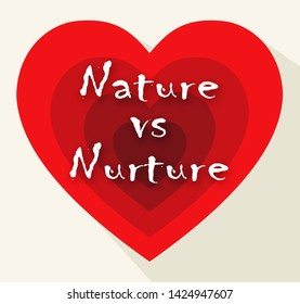 Nature Vs Nurture Hearts Means Theory Of Natural Intelligence Against Development Or Family Growth From Love- 3d Illustration
