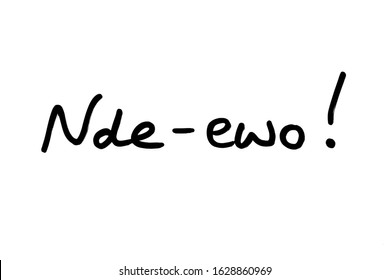 Nde-Ewo! - the Igbo phrase meaning Hello!, handwritten on a white background.