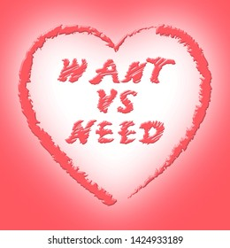 Need Versus Want Hearts Depicting Wanting Something Compared With Needing It. Comparison Or Desires And Priorities - 3d Illustration