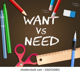 Need Versus Want Words Depicting Wanting Something Compared With Needing It. Comparison Or Desires And Priorities - 3d Illustration