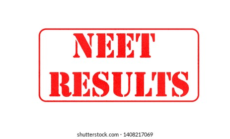 NEET or National Eligibility and Entrance Test RESULTS in red letters on isolated background.