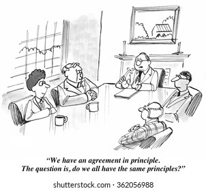 Negotiation cartoon.  The group have an agreement in principle, but do they all have the same principles?