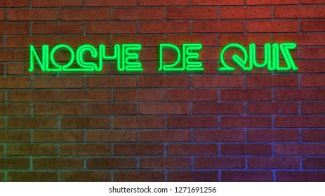 "Neon text in Spanish ""NOCHE DE QUIS"" that translate to: quiz night. Brick wall in the background. 3d rendering."