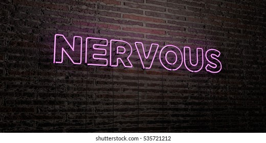 NERVOUS -Realistic Neon Sign on Brick Wall background - 3D rendered royalty free stock image. Can be used for online banner ads and direct mailers.