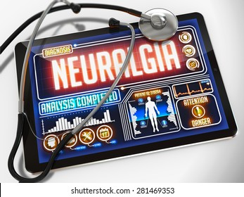 Neuralgia - Diagnosis on the Display of Medical Tablet and a Black Stethoscope on White Background.