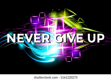 Never Give Up. Fitness Motivation bright Poster with Light Effect Background. Inspiration text. Quote Typographic  Template.  Design Illustration