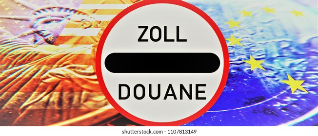 New tariffs between the USA and the EU -  The sign duty / douane in the middle between the American and European flag.Background translucent:  coins,
