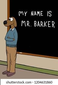 The new teacher is a dog