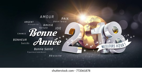 New Year date 2018 composed with a golden planet earth and Greeting words in French, on a festive black background - 3D illustration