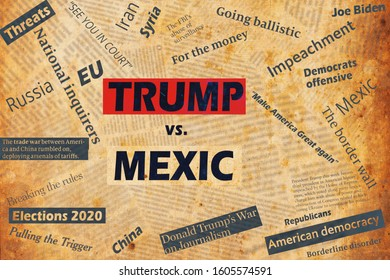 New York, USA - January 04, 2020: Ilustrative collage with newspaper headlines and text about the US President Donald Trump and Mexic.