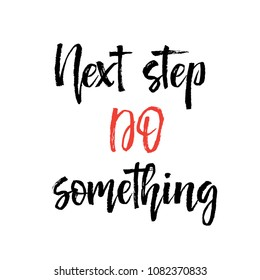 Next step do something Note paper with motivation text you got this, isolated handwritten brush pen lettering. illustration stock .
