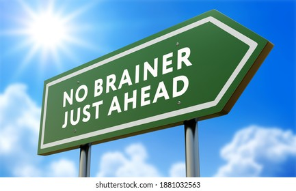 No Brainer, Just Ahead Green Road Sign Against Clouds and Sunburst.3d illustration