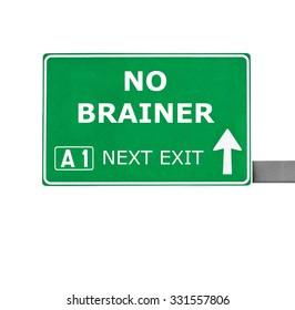 NO BRAINER road sign isolated on white