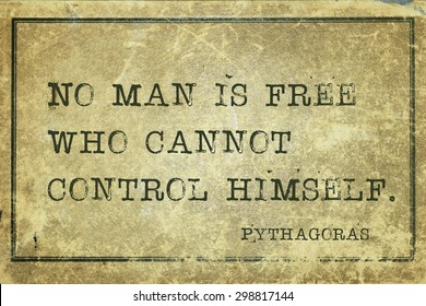 No man is free who cannot control himself - ancient Greek philosopher Pythagoras quote printed on grunge vintage cardboard