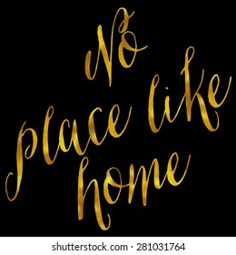No Place Like Home Gold Faux Foil Metallic Glitter Quote Isolated on Black Background
