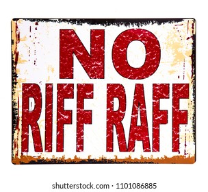 No Riff Raff sign on a white background