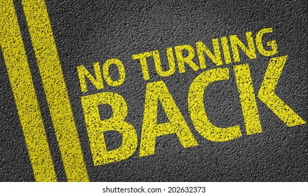 No Turning Back written on the road