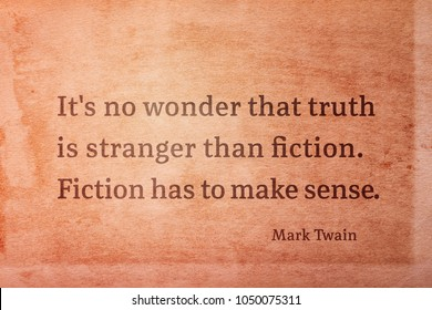 It's no wonder that truth is stranger than fiction - famous American writer Mark Twain quote printed on vintage grunge paper