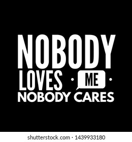 Nobody Loves Me Images Stock Photos Vectors Shutterstock