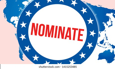 Nominate election on a World background, 3D rendering. World country map as political background concept. Voting, Freedom Democracy, Nominate concept. Nominate and Presidential election banner