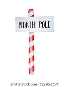 North Pole sign with inscription. Magic place, where Santa's workshop is located for making toys, candies and presents. Hand painted water color graphic drawing on white. Cute and bright Xmas symbol.
