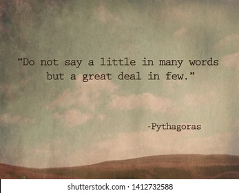 """Do not say a little in many words but a great deal in few."" Pythagoras Quote on mountain background"