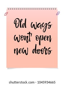 Note paper with motivation text old ways wont open new doors, isolated on white background, illustration stock .