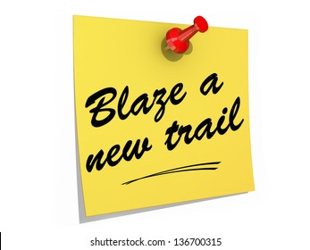 A note pinned to a white background with the text Blaze a New Trail.