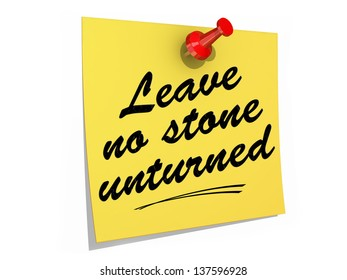 A note pinned to a white background with the text Leave No Stone Unturned.