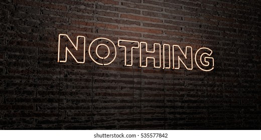 NOTHING -Realistic Neon Sign on Brick Wall background - 3D rendered royalty free stock image. Can be used for online banner ads and direct mailers.