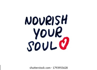 Nourish your soul! Handwritten message on a white background.
