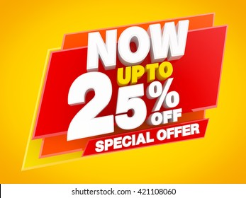 NOW UP TO 25 % OFF SPECIAL OFFER illustration 3D rendering