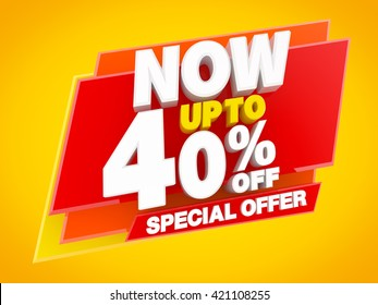 NOW UP TO 40 % OFF SPECIAL OFFER illustration 3D rendering