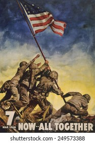 Now--all together'. 7th War Loan poster showing U.S. Marines flag raising on Iwo Jima. Artist C.C. Beall based his painting on Joe Rosenthal's iconic photo.