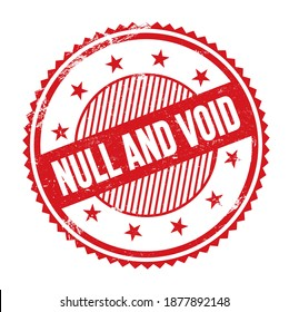 NULL AND VOID text written on red grungy zig zag borders round stamp.