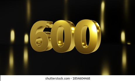 Number 600 in gold on black and gold background, isolated number 3d render
