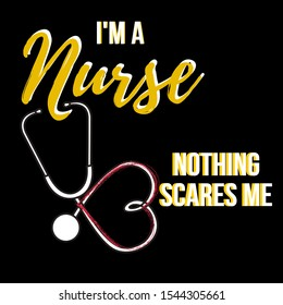 I'm nurse nothing scares me quote in black background , funny nurse quotes , Prints on T-shirts, sweatshirts, cases for mobile phones