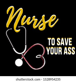 nurse to save your ass quote , nurses funny quotes Prints on T-shirts, sweatshirts, cases for mobile phone .