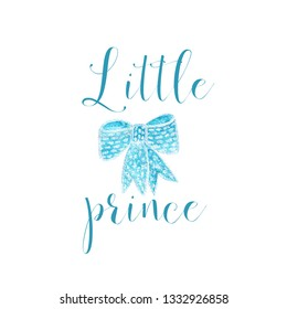Nursery baby print little prince with watercolor bow from ribbon graphic for typography poster, card, label, brochure, flyer.