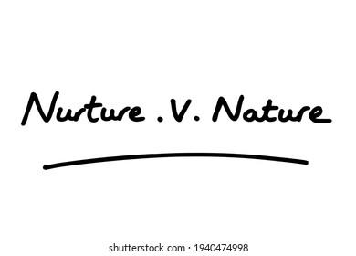 Nurture v Nature, handwritten on a white background.