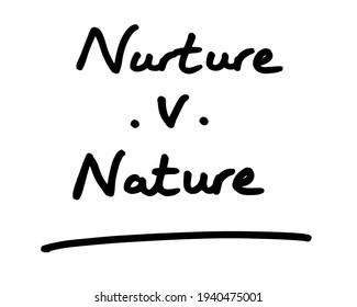 Nurture .v. Nature handwritten on a white background.