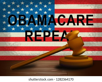 Obamacare Repeal Or Replace American Health Care Reform. Usa Legislation For Affordable Healthcare - 3d Illustration