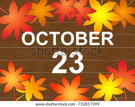 October, autumn calendar illustration. / An autumn vintage calendar. wooden  background.